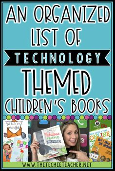 This organized list of technology themed children's books contains titles to relatable stories that would make a great addition to any classroom library, school library, public library and home library. Many digital citizenship topics can be reinforced wi Teaching Technology, Educational Technology, Medical Technology, Energy Technology, Technology Addiction, Math Manipulatives, Digital Citizenship, Global Citizenship, In Kindergarten