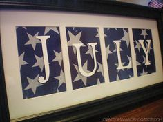 July Frame - how to... Would change the letters to red Favorite Holiday, Holiday Fun, Holiday Crafts, Holiday Signs, Holiday Ideas, Patriotic Crafts, July Crafts, Americana Crafts, Patriotic Room