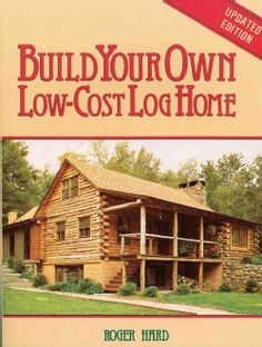 Build Your Own Low-Cost Log Home (Paperback)