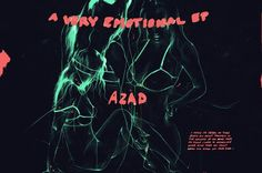 "Azad  - A Very Emotional EP  Out now, stream Azad's new project ""A Very Emotional"" EP. http://www.hotnewhiphop.com/azad-a-very-emotional-ep-new-mixtape.116705.html  http://feedproxy.google.com/~r/realhotnewhiphop/~3/LDzE4eDdg3M/azad-a-very-emotional-ep-new-mixtape.116705.html"