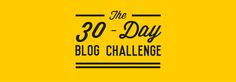 30-Day Blog Challenge Starts Now (1/30)