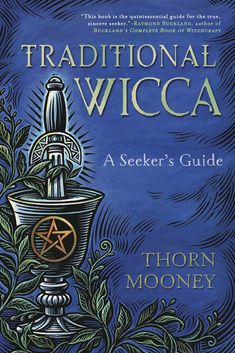 """Read """"Traditional Wicca A Seeker's Guide"""" by Thorn Mooney available from Rakuten Kobo. A Down-to-Earth Guide to Traditional Wicca While there are many powerful variations of contemporary Witchcraft, traditio. Witchcraft Books, Wiccan Books, Occult Books, Raymond Buckland, Coven, Magick, Spirituality, Book Of Shadows, Pagan"""