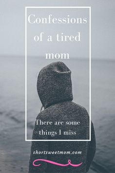 Confessions of a tired mom, there are some things I miss. There is no guilt in missing things from before you had kids. Nor should you feel guilty for taking care of you own physical and emotional needs. Parenting Advice, Kids And Parenting, Mom Advice, Tired Mom, Friends Mom, After Baby, First Time Moms, Working Moms, Baby Sleep