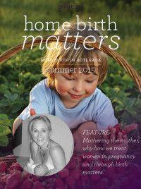 Home Birth Matters Free online magazine Issue Summer 2015 Summer 2015, Birth, Magazine, Reading, Free, Being A Mom, Magazines, Reading Books, Warehouse