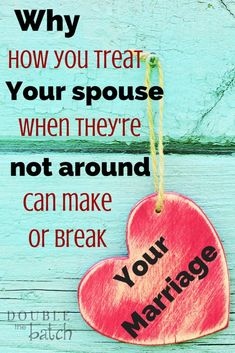 Have you ever been guilty of this? Sometimes it is what we do when our husband is not around that can make or break our marriage.