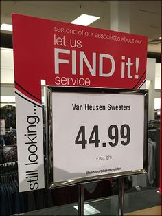 "A dual- and re-use concept for Bon-Ton® ""Let Us Find It Service"" signage for customers. The oversize, wrap-around header card features customer support. In  this instance, a Van Heusen Sweater pric…"