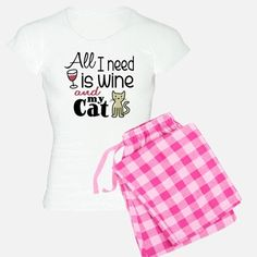 ALL I NEED IS WINE AND MY CAT PAJAMAS. GREAT GIFT! CHRISTMAS, BDAY,