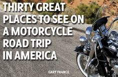 For when I tour the US on a motorcycle..