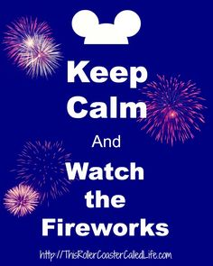 Keep Calm and Watch the Fireworks - Tips for watching fireworks at Walt Disney World with kids who have sensitivities to the noise and pressing crowds. Keep Calm Posters, Keep Calm Quotes, Disney Fun, Disney Trips, Keep Calm Disney, Keep Calm Pictures, Disney Fireworks, Best Quotes, Life Quotes