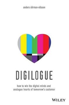 Booktopia has Digilogue, How to Win the Digital Minds and Analogue Hearts of Tomorrow's Customer by Anders Sorman-Nilsson. Buy a discounted Paperback of Digilogue online from Australia's leading online bookstore.