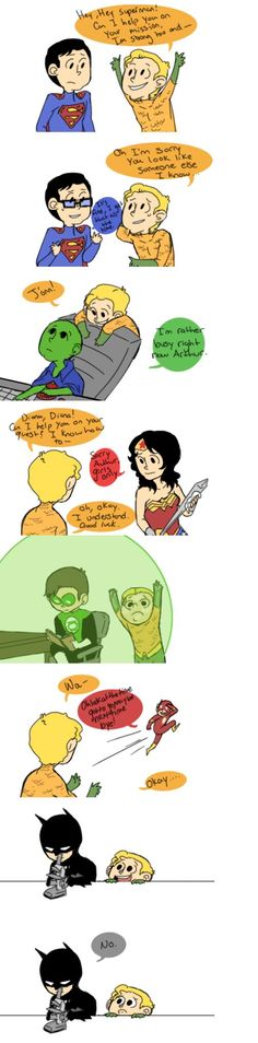 Aww. Don't worry Aquaman, I'll go on a quest with you.
