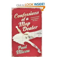 Check this out - supposedly hilarious Review: Micou is a master of comic characterisation and his writing style is often reminiscent of a young Graham Greene.' The Times.  The quote sums up Confessions of A Map Dealer perfectly - very readable/commerical and great fun.