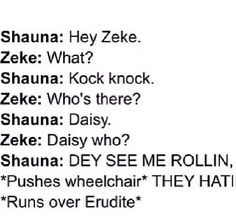 Hahaha this is hilarious Zeke and Shauna are amazing. Does anybody ship them together?