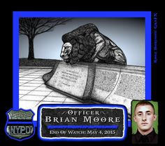 IN MEMORIAM: OFFICER BRIAN MOORE Officer Brian Moore succumbed to a gunshot wound sustained two days earlier when he attempted to question a suspicious person in Queens. Officer Moore and his partner were assigned to a plainclothes Anti-Crime Unit and on patrol in an unmarked car when they observed a male walking on a sidewalk and adjusting an object in his waistband. The officers pulled alongside the subject and asked him what he was carrying. The subject responded by pulling out a handgun and  Officer Down, Police Officer, Brian Moore, Support Law Enforcement, Houston Police, Fallen Heroes, Thin Blue Lines, Crime, The Unit