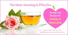 The Most Amazing Herbal Tea Recipe For Anxiety and Depression