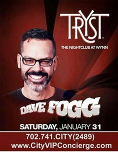 Dave Fogg at Tryst Nightclub Las Vegas Saturday January 31st. Contact 702.741.2489 CITY VIP CONCIERGE for Tickets, Table and Bottle Service and the Best of Las Vegas VIP Services Super Bowl Weekend. #DRAISNightclub #TRYSTLasVegas #TRYSTNightclub #VegasNightclubs #LasVegasNightclubs #VegasVIPServices #LasVegasVIPService #VegasBottleService #LasVegasBottleService #VegasSuperBowlWeekend #LasVegasSuperBowlWeekend CALL OR CLICK TO BOOK www.CityVIPConcierge.com