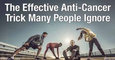 Studies suggest physically active individuals have anywhere from 20 to 55 percent lower risk of cancer than their sedentary peers. http://fitness.mercola.com/sites/fitness/archive/2016/06/03/exercise-can-help-lower-cancer-risk.aspx