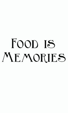 Many a good memories have been created over delicious food! #foodie #quotes