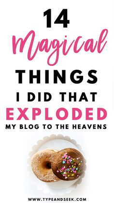 14 Magical Things i Did that Exploded my Blog to the Heavens!