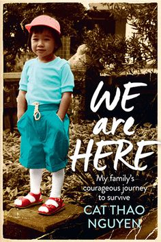 We Are Here, Cat Thao Nguyen (Allen & Unwin), shortlisted for the Multicultural NSW Award. NSW Premier's Literary Awards, 2016. State Library of New South Wales copy. http://library.sl.nsw.gov.au/record=b4193081~S2