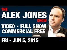 The Alex Jones Show (VIDEO Commercial Free) Fri. June 5 2015: Christopher Monckton, Francis A. Boyle - YouTube