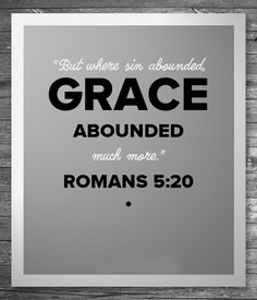 "Grace ""superabounded"" (still does, that's the very nature of grace) ... and then some more on top of that! ...ὑπερπερισσεύω Transliteration: huperperisseuó Phonetic Spelling: (hoop-er-per-is-syoo'-o) Short Definition:  abound exceedingly, overflow  (http://biblehub.com/greek/5248.htm)"
