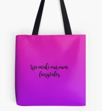 Gossip Girl - We Make Our Own Fairytales Tote Bag