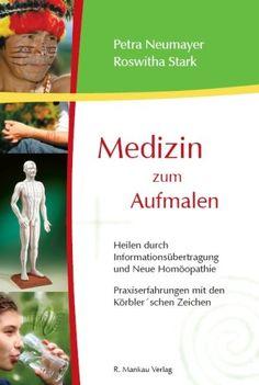 Medizin zum Aufmalen - Heilen durch Informationsübertragung und Neue Homöopathie / Praxiserfahrungen mit den Körbler'schen Zeichen von Petra Neumayer http://www.amazon.de/dp/3938396040/ref=cm_sw_r_pi_dp_-45lvb1DH1H60