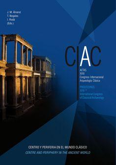 Centro y periferia en el mundo clásico / CIAC, XVIII Congreso Internacional de Arqueología Clásica. Museo Nacional de Arte Romano, 2014