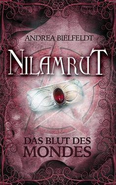 #Nilamrut - Das Blut des Mondes hat ein neues Gewand bekommen. Cover ©Traumstoff #ebook #Trilogie #fantasy #AndreaBielfeldt