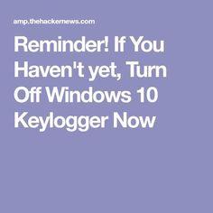If You Haven't yet, Turn Off Windows 10 Keylogger Now Reminder! If You Haven't yet, Turn Off Windows 10 Keylogger Now Computer Shortcut Keys, Computer Diy, Computer Projects, Computer Basics, Computer Internet, Computer Security, Computer Repair, Computer Programming, Windows 10 Hacks