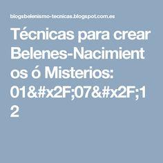 Técnicas para crear Belenes-Nacimientos ó Misterios: 01/07/12