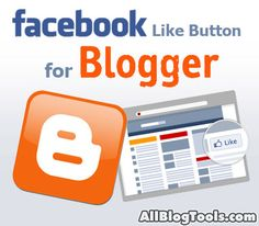 """Easy way to add a Facebook """"Like"""" button to Blogger blog posts."""