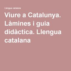 Viure a Catalunya. Làmines i guia didàctica. Llengua catalana