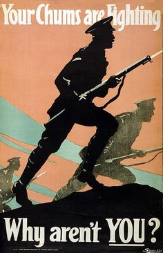 World War I British Army recruitment poster, 'Your Chums are Fighting.' Silhouette of soldiers, bayonets drawn, advancing into battle. / Universal History Archive/UIG / The Bridgeman Art Library Ww1 Propaganda Posters, British Army Recruitment, World War One, Christen, Illustrations, Dieselpunk, Images, Soldier Silhouette, Military Service