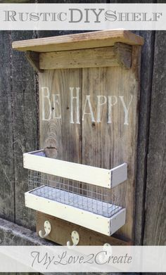 My Love 2 Create: Rustic DIY Shelf - this is so awesome! And Be Happy is my fave little saying! :) #behappy