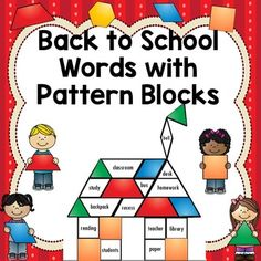 Free Back to School Activities  Your students will practice reading, writing, and counting with these  two  activities involving pattern blocks!  Option 1:  Your students fill in the picture with pattern blocks while reading words associated with the beginning of the school year.