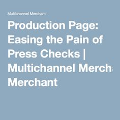 Production Page: Easing the Pain of Press Checks | Multichannel Merchant