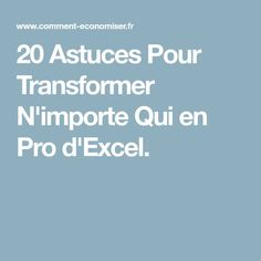 20 Astuces Pour Transformer N'importe Qui en Pro d'Excel. Microsoft Excel, Transformers, Data Processing, Data Science, Self Improvement, Good To Know, Online Business, Communication, Knowledge
