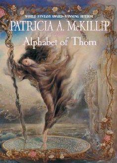 Patricia McKillip: Alphabet of Thorn