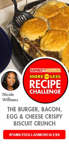 Family Dollar More for Less Recipe ChallengeThe Burger, Bacon, Egg & Cheese Crispy Biscuit Crunch