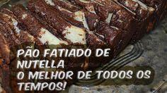 PÃO FATIADO DE NUTELLA - O MELHOR DE TODOS OS TEMPOS