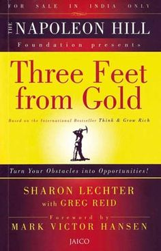 The book Three Feet from Gold. This book is based on Napoleon Hill's Think & Grow Rich and was written by Sharon Lechter with Greg Reip. Read what the authors say about the book and its content. Good Books, Books To Read, Motivational Books, Think And Grow Rich, Napoleon Hill, Book Lists, Law Of Attraction, Personal Development, Foundation