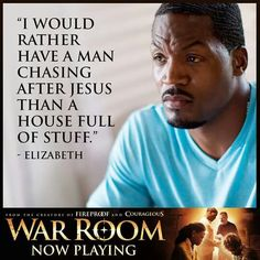 I would rather have a man chasing Jesus than a house full of stuff.  Can I get an Amen!  #WarRoom