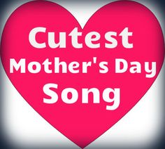 Great song to teach kids for Mother's Day! Graphics: www.mycutegraphics.com