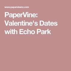 PaperVine: Valentine's Dates with Echo Park