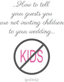 Wedding etiquette — How to tell your guests you are not inviting their children (politely) :: Calgary wedding planner