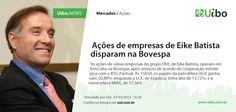 Ações de empresas de Eike Batista disparam na Bovespa.