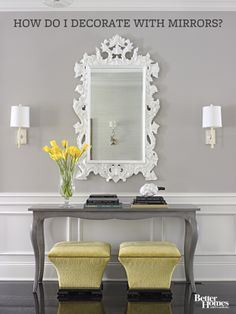 Learn how to decorate best with mirrors: http://www.bhg.com/decorating/home-accessories/accessories/decorating-with-mirrors/?socsrc=bhgpin060114decoratewithmirrors