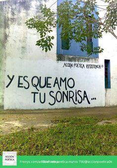 Y es que amo tu sonrisa #AcciónPoéticaResistencia #artepúblico